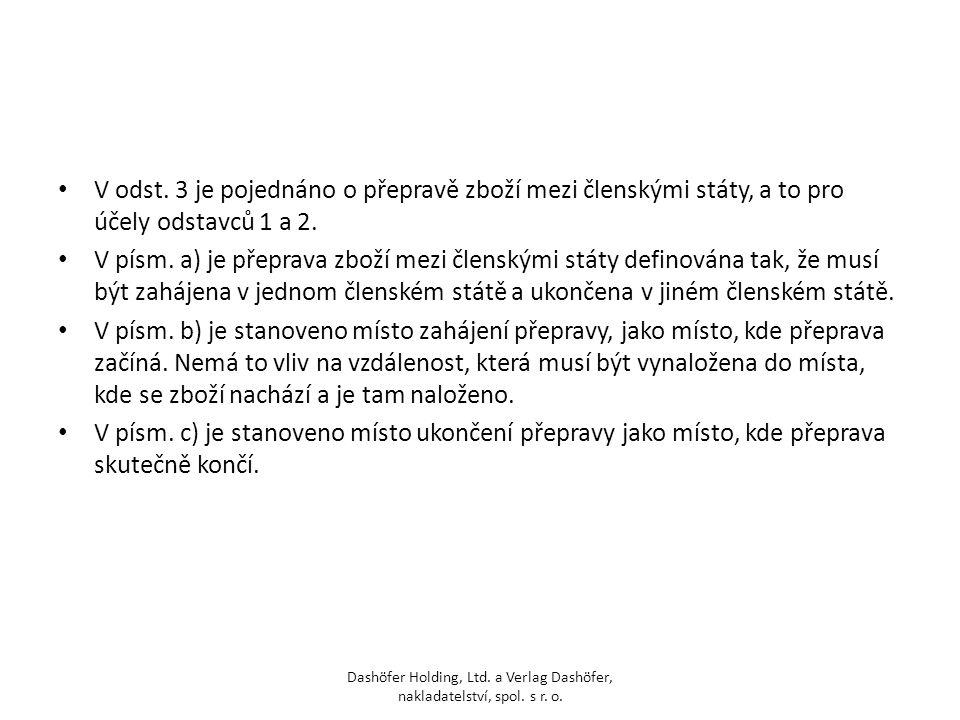 V odst. 3 je pojednáno o přepravě zboží mezi členskými státy, a to pro účely odstavců 1 a 2.