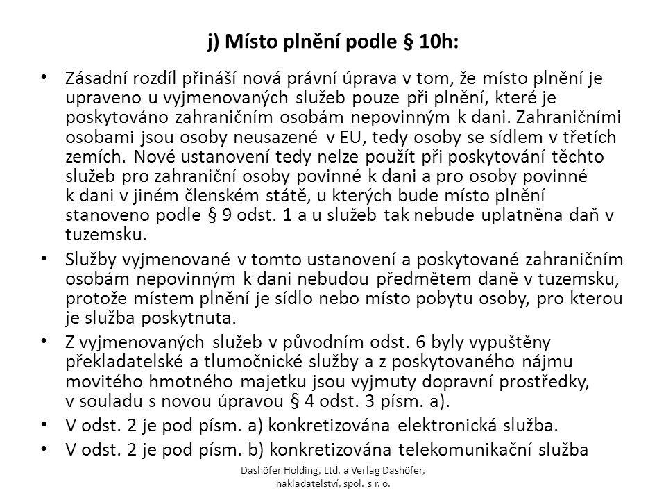 j) Místo plnění podle § 10h: