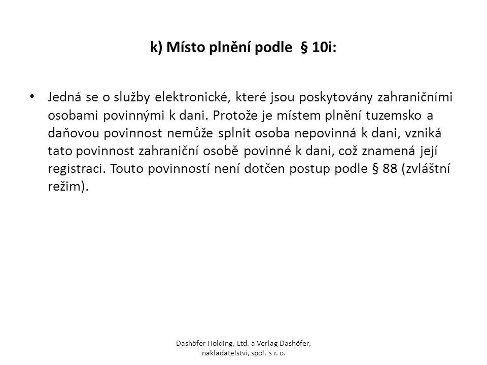 k) Místo plnění podle § 10i: