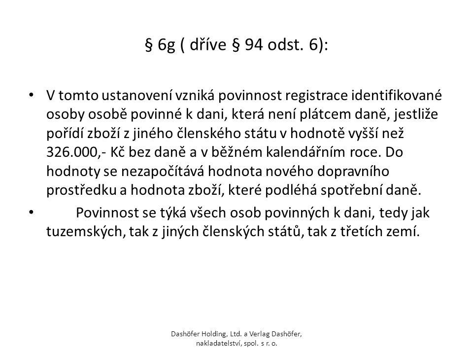 § 6g ( dříve § 94 odst. 6):