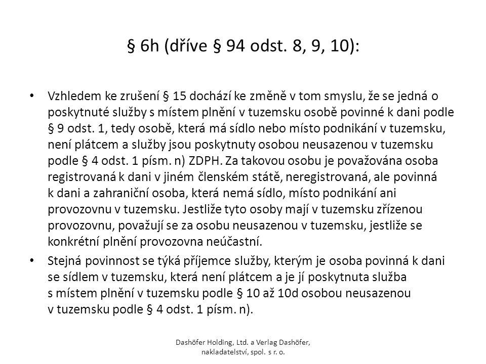 § 6h (dříve § 94 odst. 8, 9, 10):