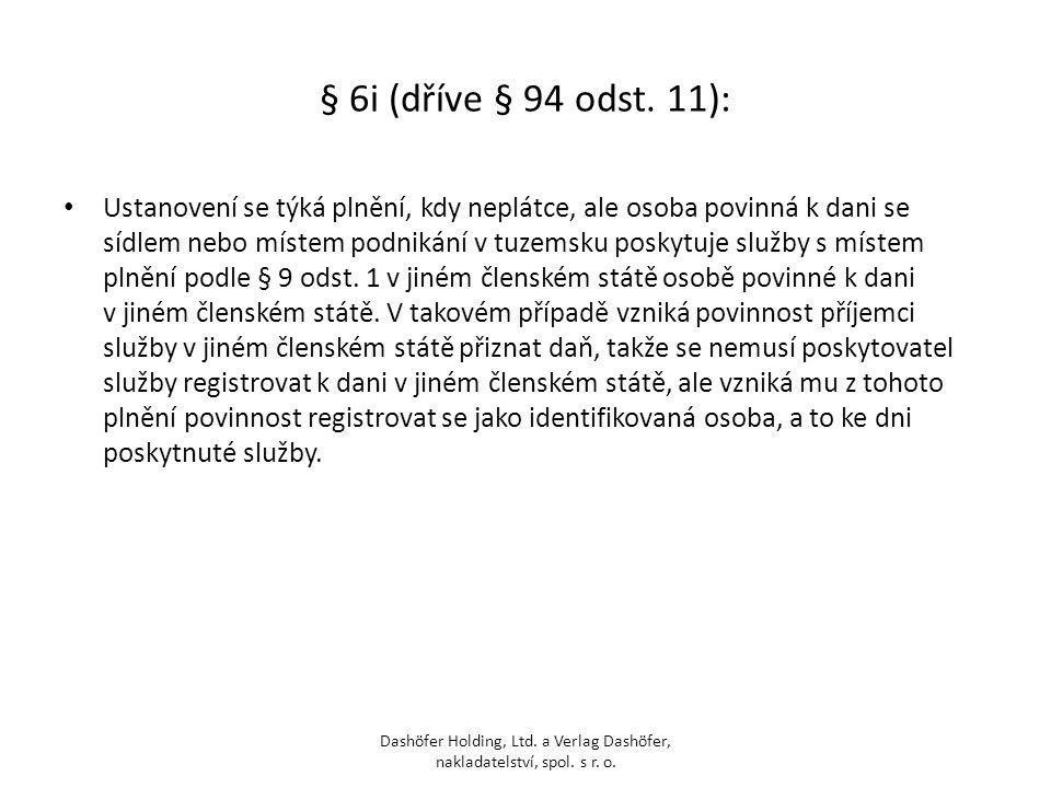 § 6i (dříve § 94 odst. 11):
