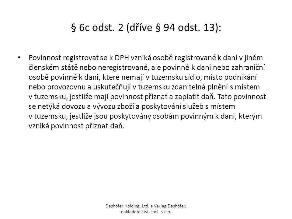 § 6c odst. 2 (dříve § 94 odst. 13):