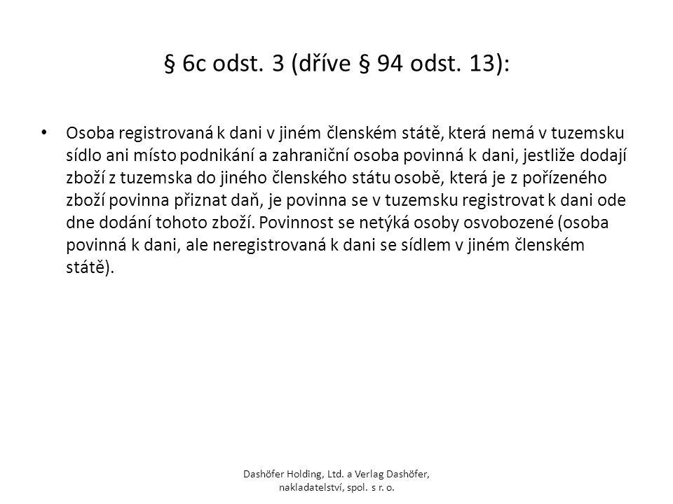 § 6c odst. 3 (dříve § 94 odst. 13):