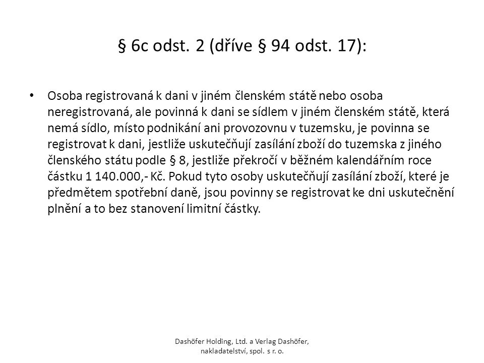 § 6c odst. 2 (dříve § 94 odst. 17):