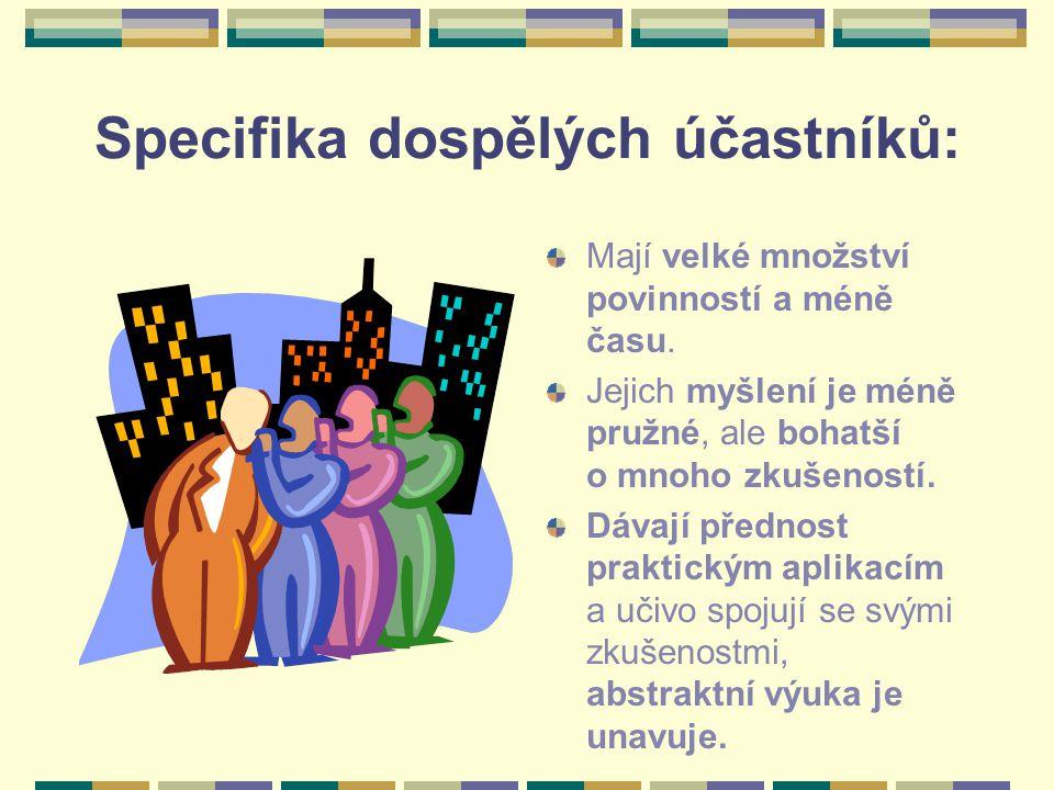 Specifika dospělých účastníků: