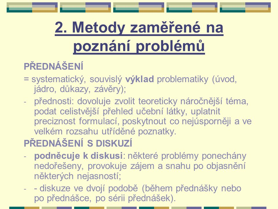 2. Metody zaměřené na poznání problémů