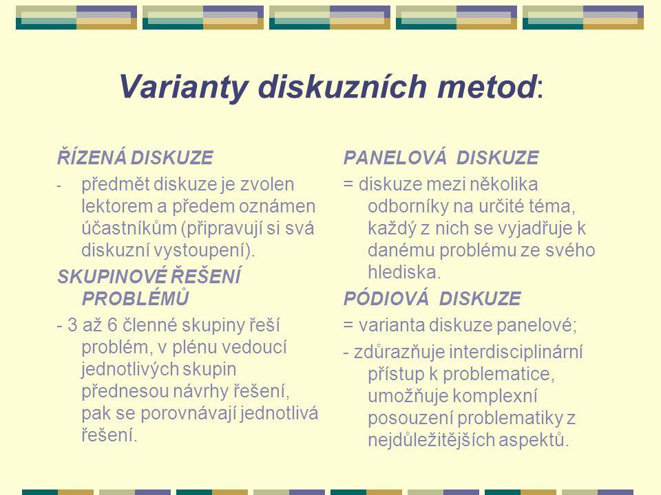 Varianty diskuzních metod: