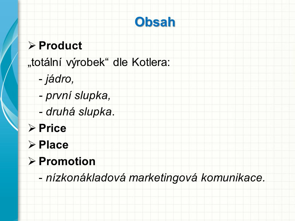 """Obsah Product """"totální výrobek dle Kotlera: - jádro, - první slupka,"""