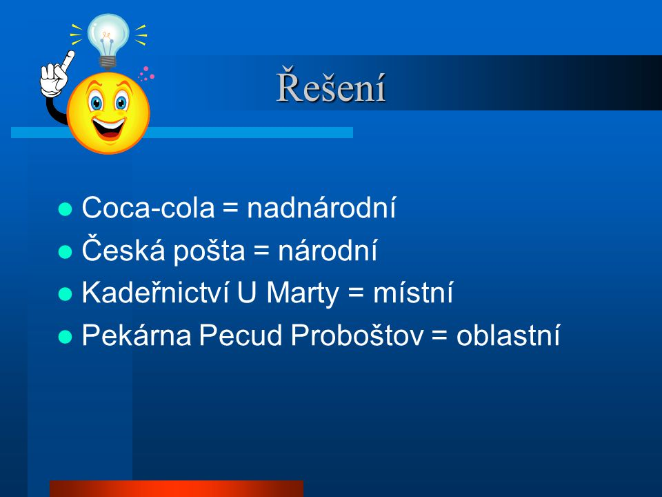 Řešení Coca-cola = nadnárodní Česká pošta = národní