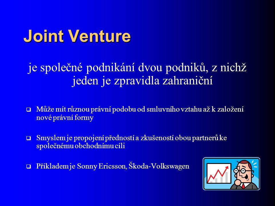Joint Venture je společné podnikání dvou podniků, z nichž jeden je zpravidla zahraniční.