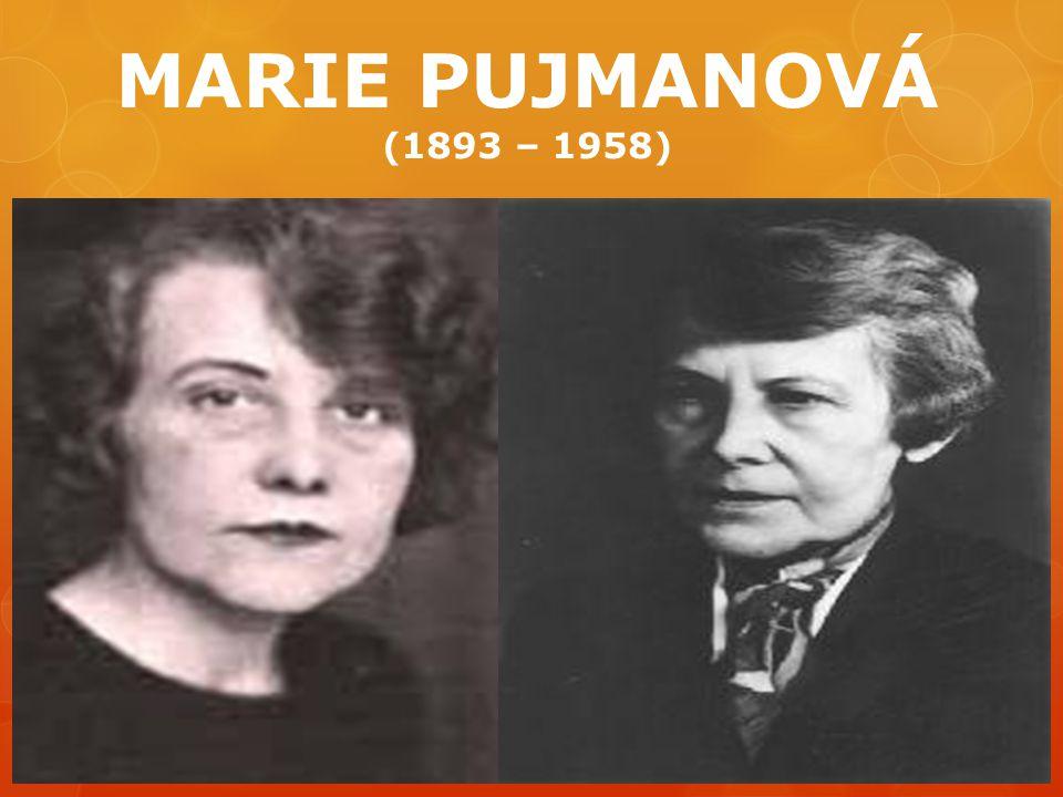 MARIE PUJMANOVÁ (1893 – 1958)