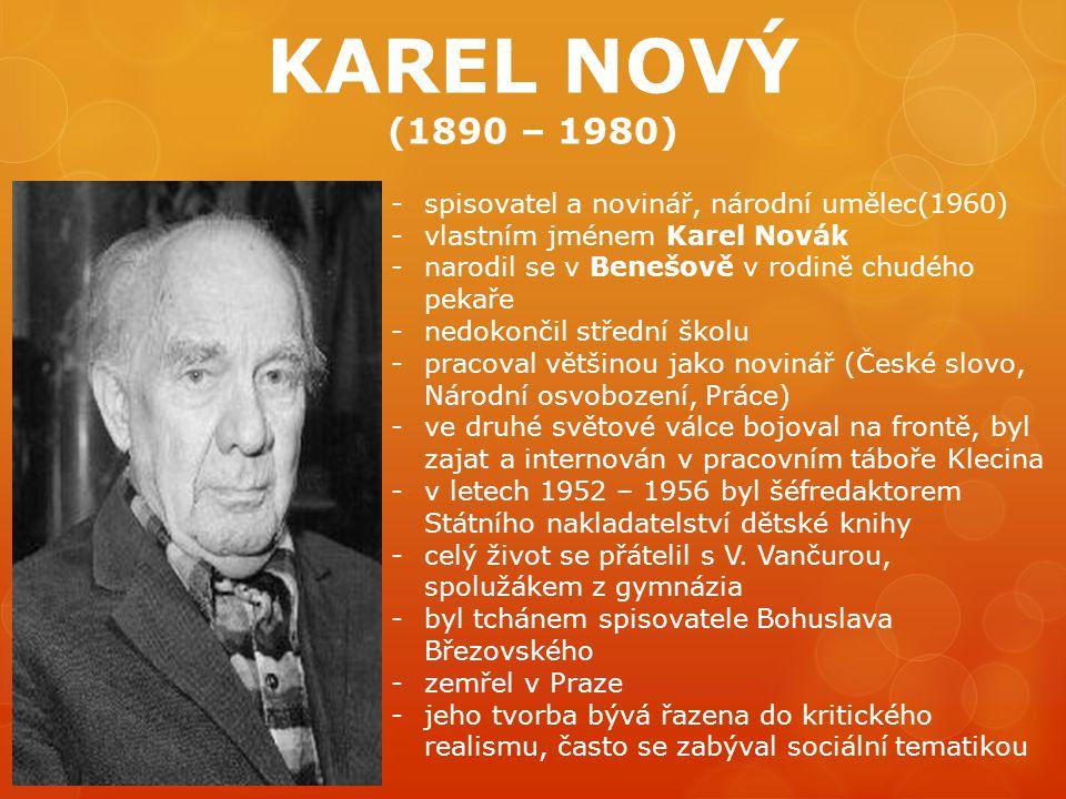 KAREL NOVÝ (1890 – 1980) spisovatel a novinář, národní umělec(1960)