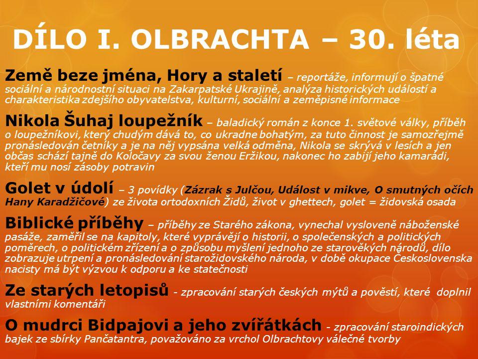 DÍLO I. OLBRACHTA – 30. léta