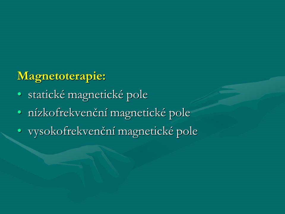 Magnetoterapie: statické magnetické pole. nízkofrekvenční magnetické pole.