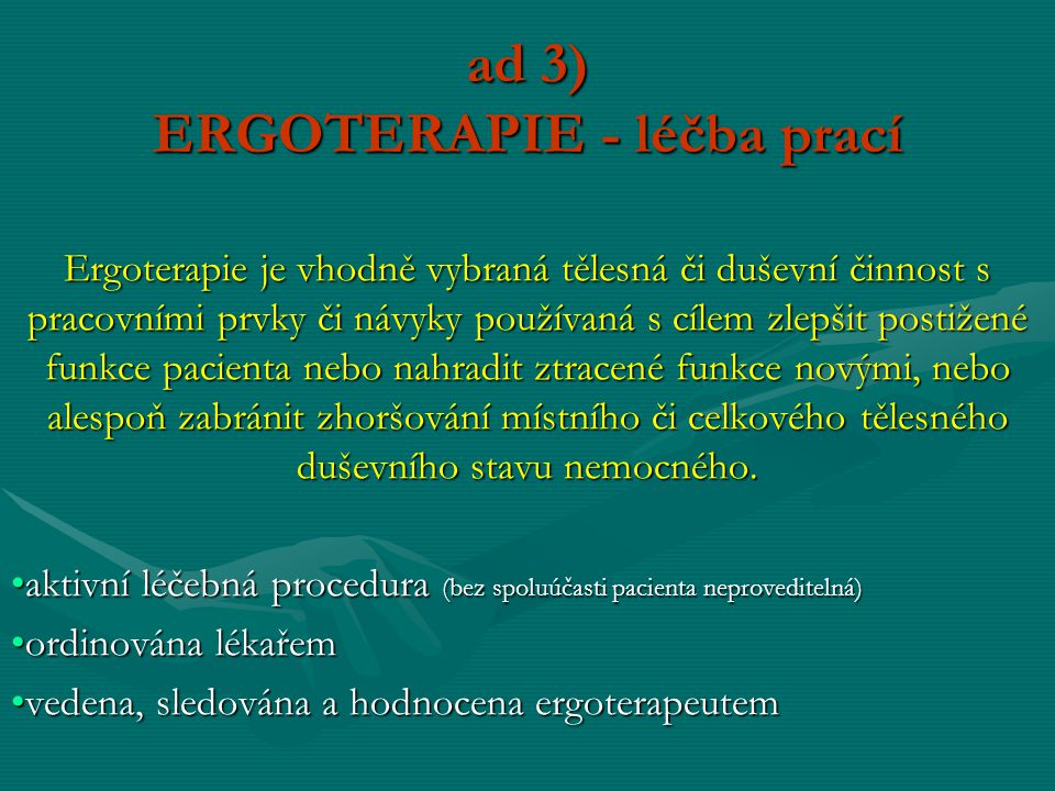 ad 3) ERGOTERAPIE - léčba prací