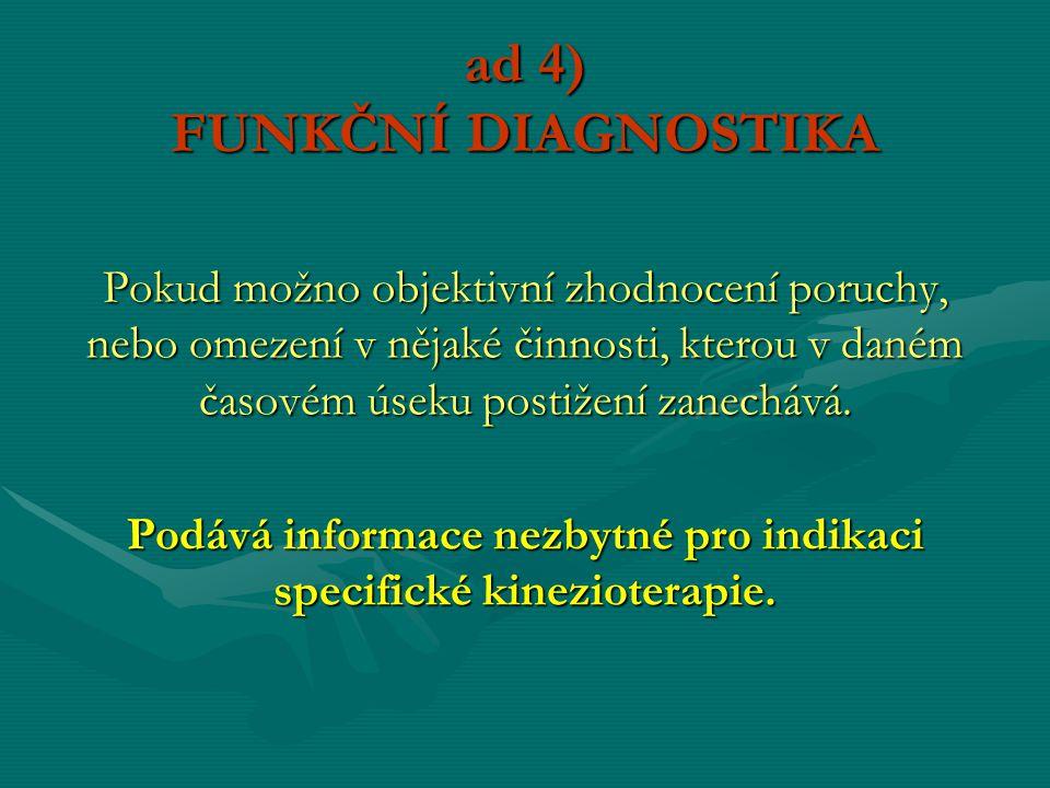 ad 4) FUNKČNÍ DIAGNOSTIKA