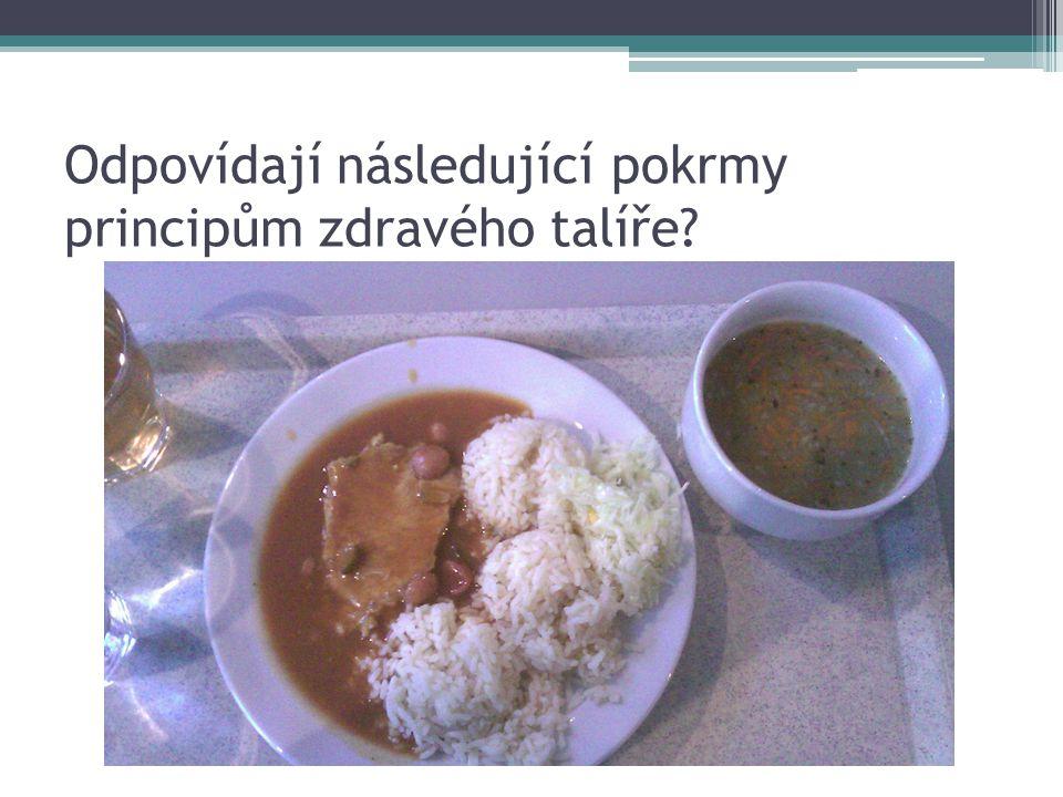 Odpovídají následující pokrmy principům zdravého talíře