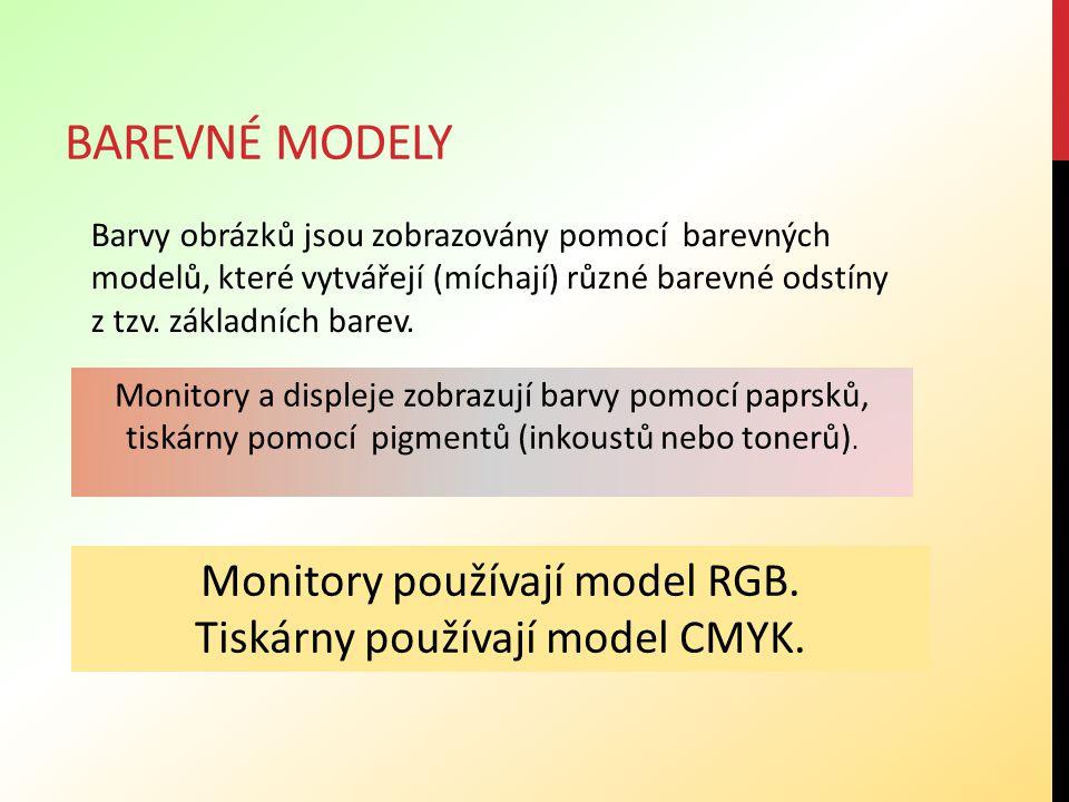 Barevné modely Monitory používají model RGB.