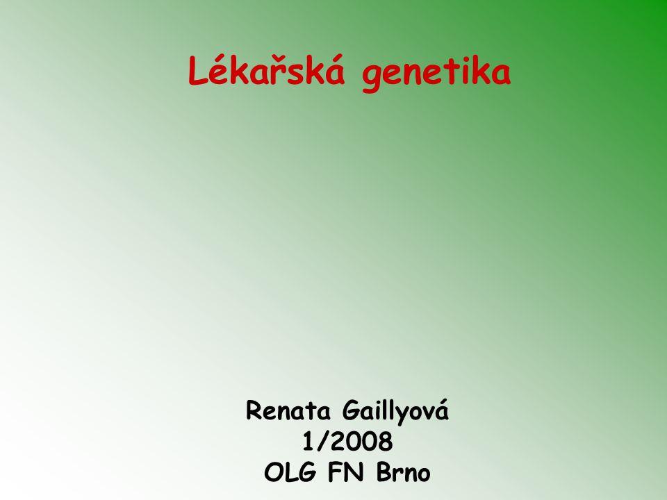 Renata Gaillyová 1/2008 OLG FN Brno