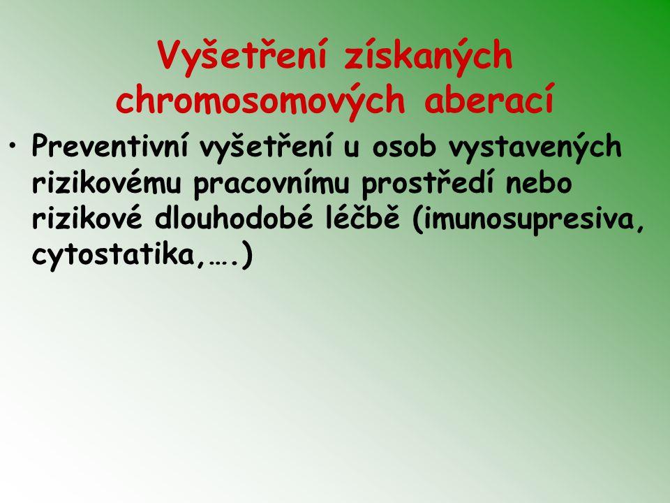 Vyšetření získaných chromosomových aberací