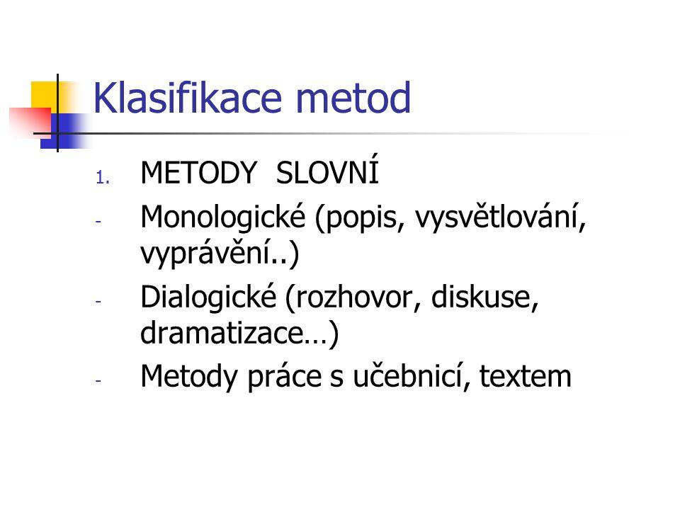 Klasifikace metod METODY SLOVNÍ