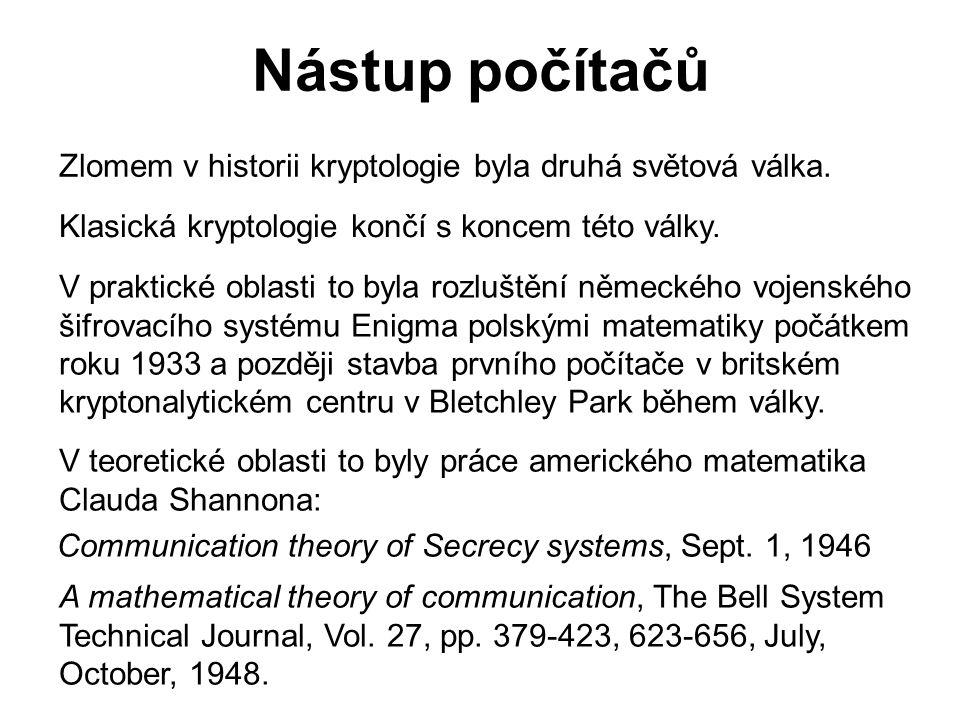 Nástup počítačů Zlomem v historii kryptologie byla druhá světová válka. Klasická kryptologie končí s koncem této války.