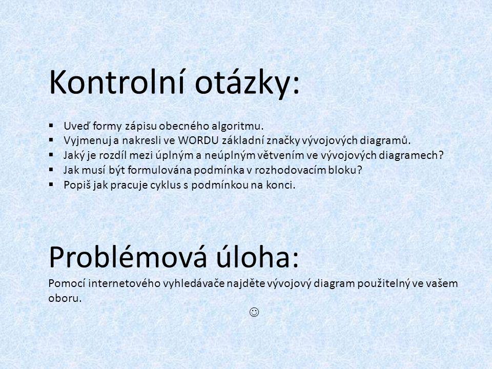 Kontrolní otázky: Problémová úloha:
