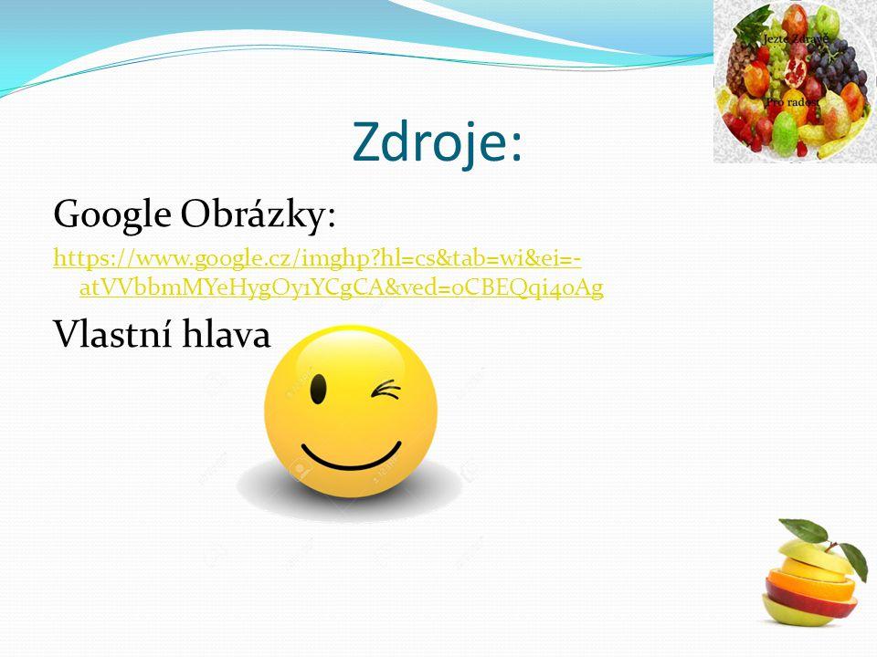 Zdroje: Google Obrázky: Vlastní hlava