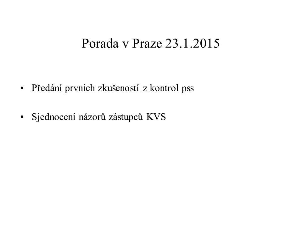 Porada v Praze 23.1.2015 Předání prvních zkušeností z kontrol pss
