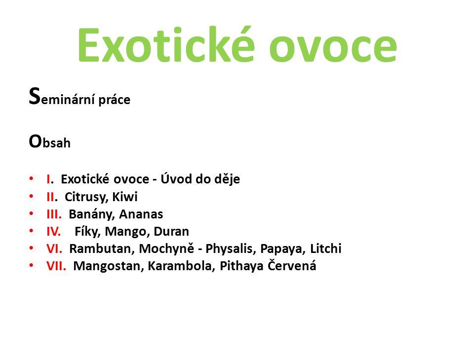 Exotické ovoce Seminární práce Obsah I. Exotické ovoce - Úvod do děje