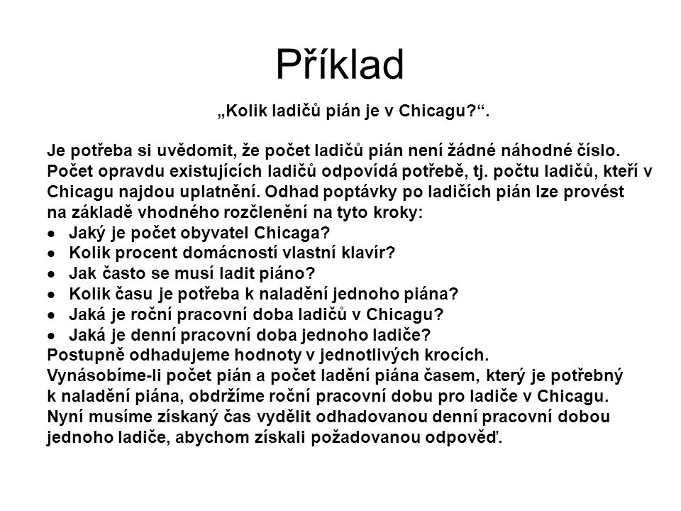 """Příklad """"Kolik ladičů pián je v Chicagu ."""