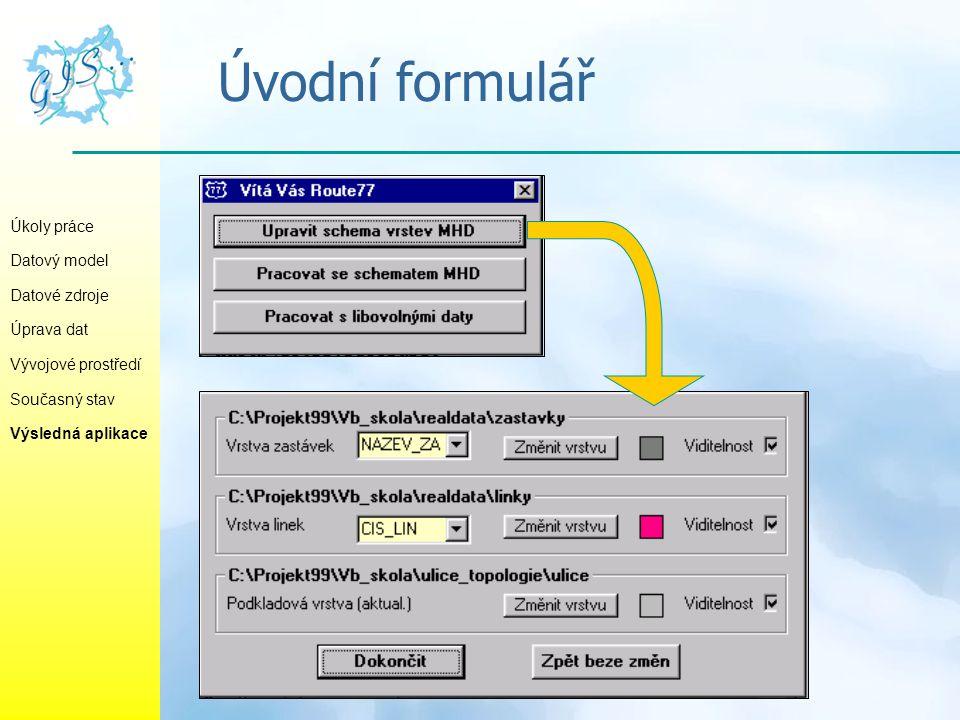 Úvodní formulář Úkoly práce Datový model Datové zdroje Úprava dat