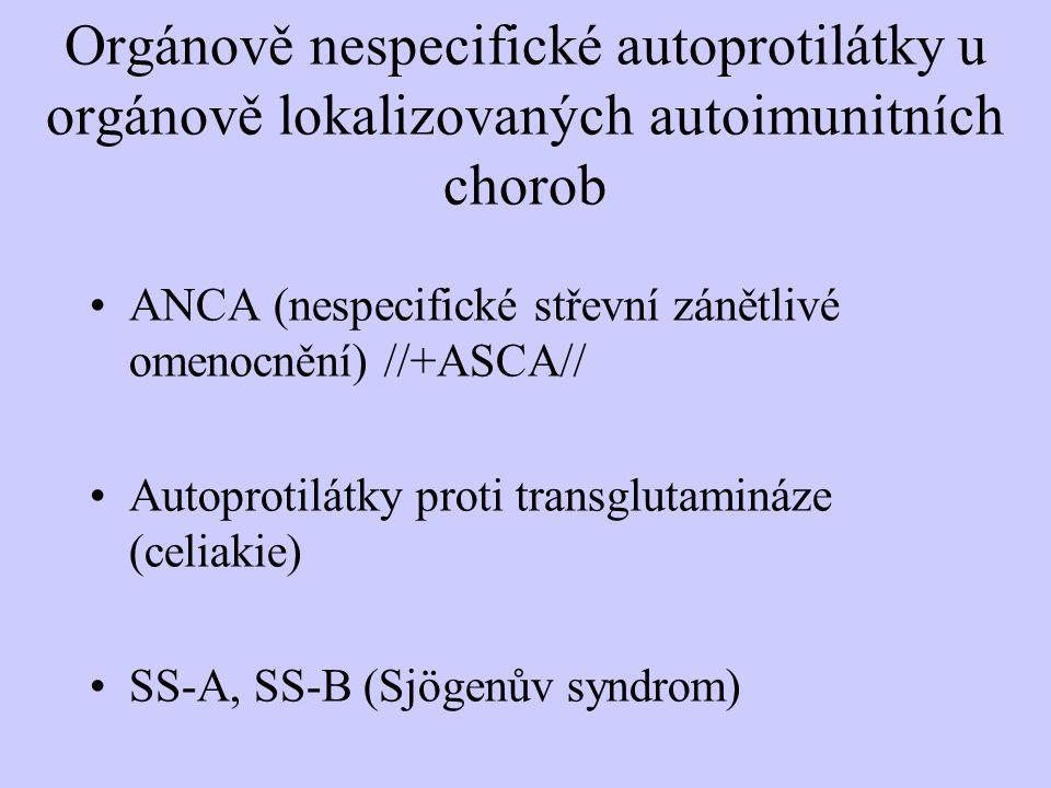 Orgánově nespecifické autoprotilátky u orgánově lokalizovaných autoimunitních chorob