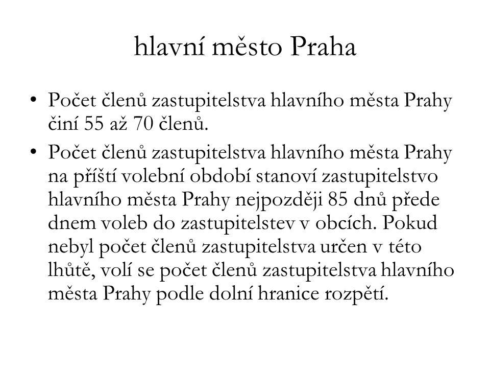 hlavní město Praha Počet členů zastupitelstva hlavního města Prahy činí 55 až 70 členů.