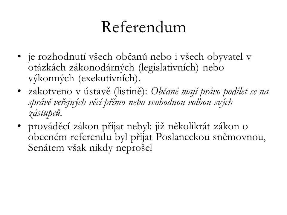 Referendum je rozhodnutí všech občanů nebo i všech obyvatel v otázkách zákonodárných (legislativních) nebo výkonných (exekutivních).