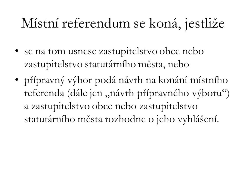 Místní referendum se koná, jestliže