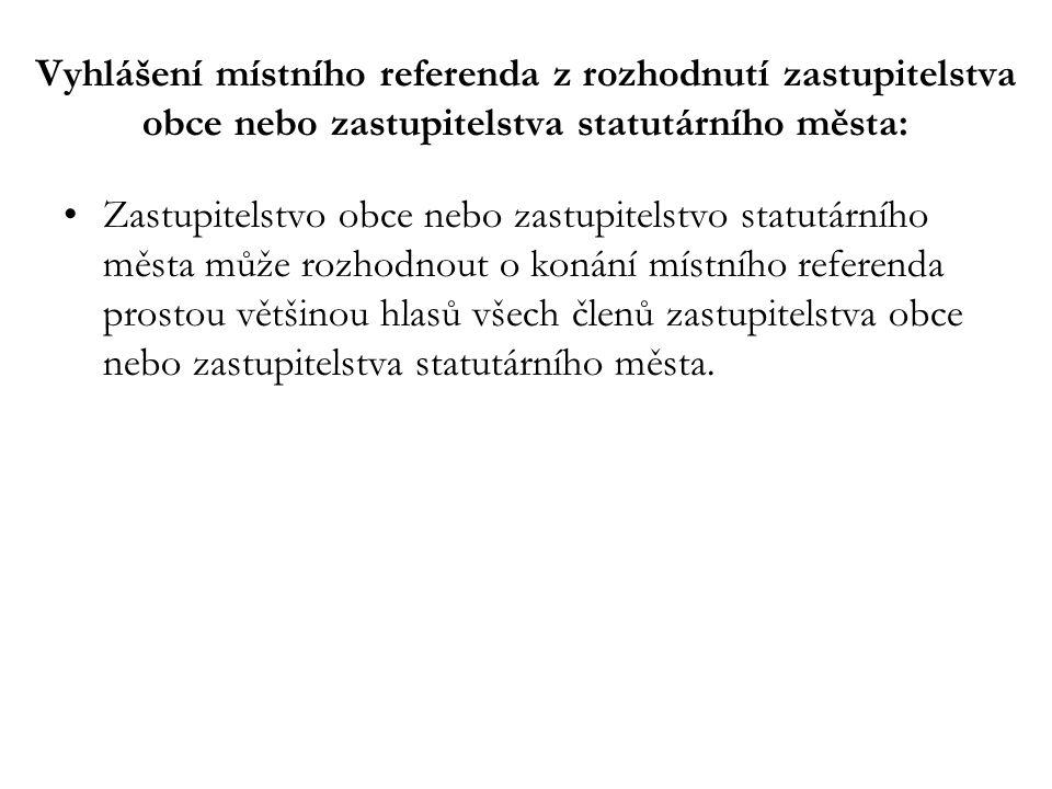 Vyhlášení místního referenda z rozhodnutí zastupitelstva obce nebo zastupitelstva statutárního města: