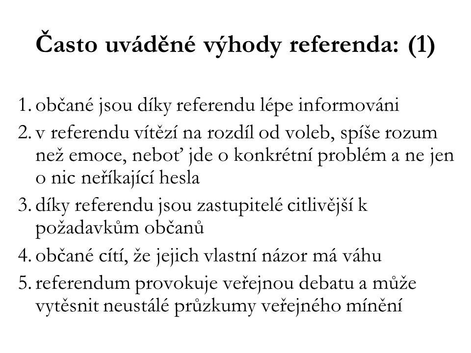 Často uváděné výhody referenda: (1)