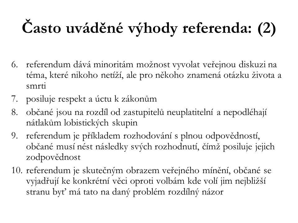Často uváděné výhody referenda: (2)