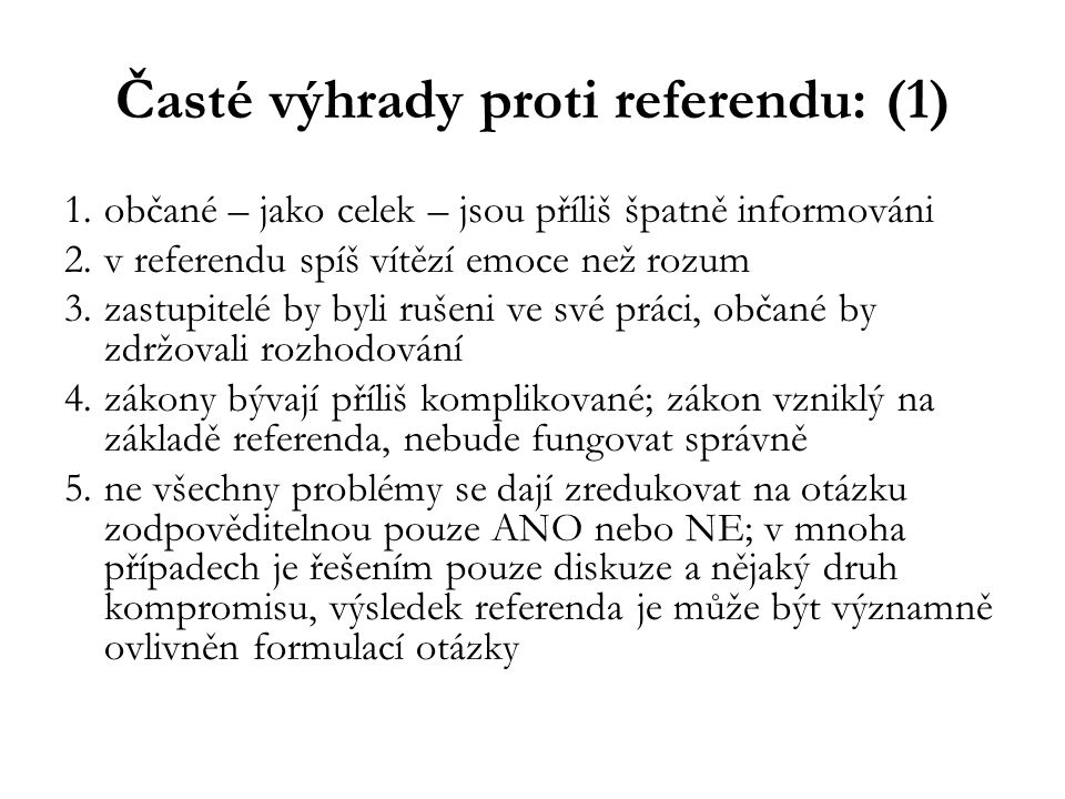 Časté výhrady proti referendu: (1)
