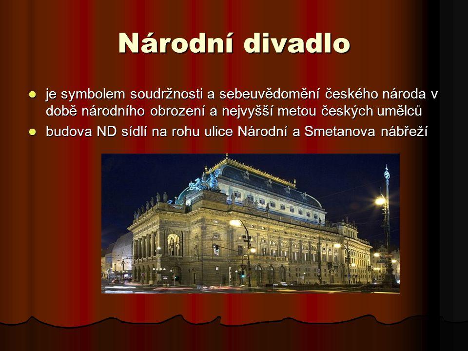 Národní divadlo je symbolem soudržnosti a sebeuvědomění českého národa v době národního obrození a nejvyšší metou českých umělců.