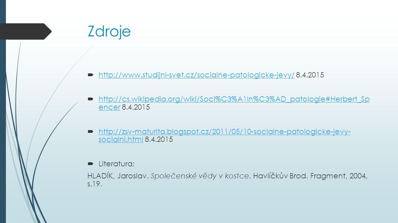 Zdroje http://www.studijni-svet.cz/socialne-patologicke-jevy/ 8.4.2015
