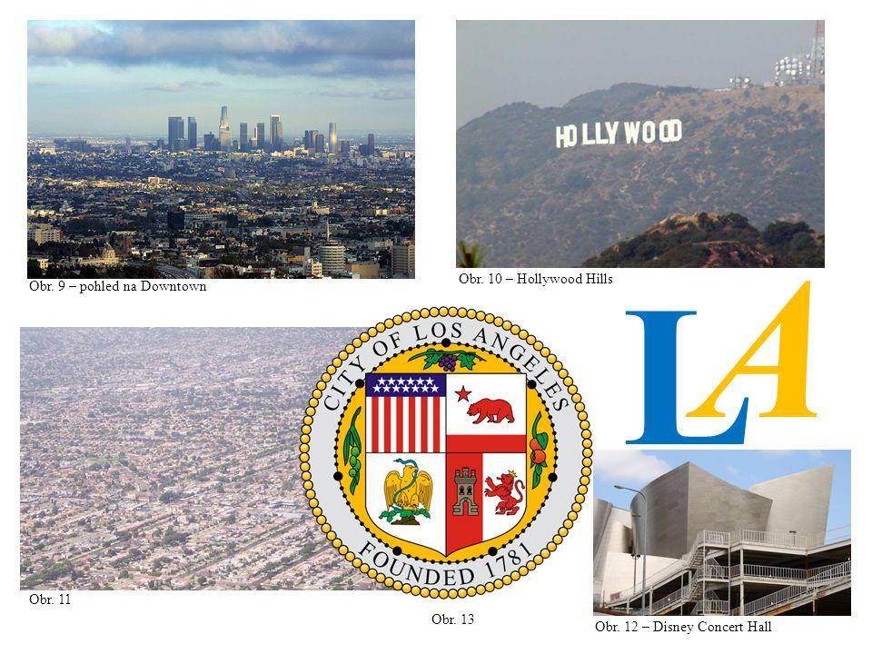 A L Obr. 10 – Hollywood Hills Obr. 9 – pohled na Downtown Obr. 11