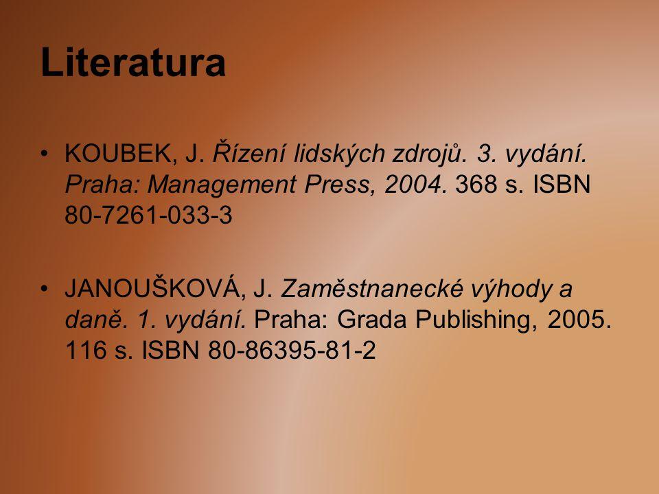 Literatura KOUBEK, J. Řízení lidských zdrojů. 3. vydání. Praha: Management Press, 2004. 368 s. ISBN 80-7261-033-3.