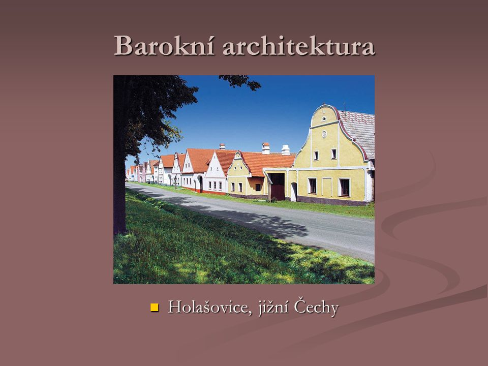 Holašovice, jižní Čechy