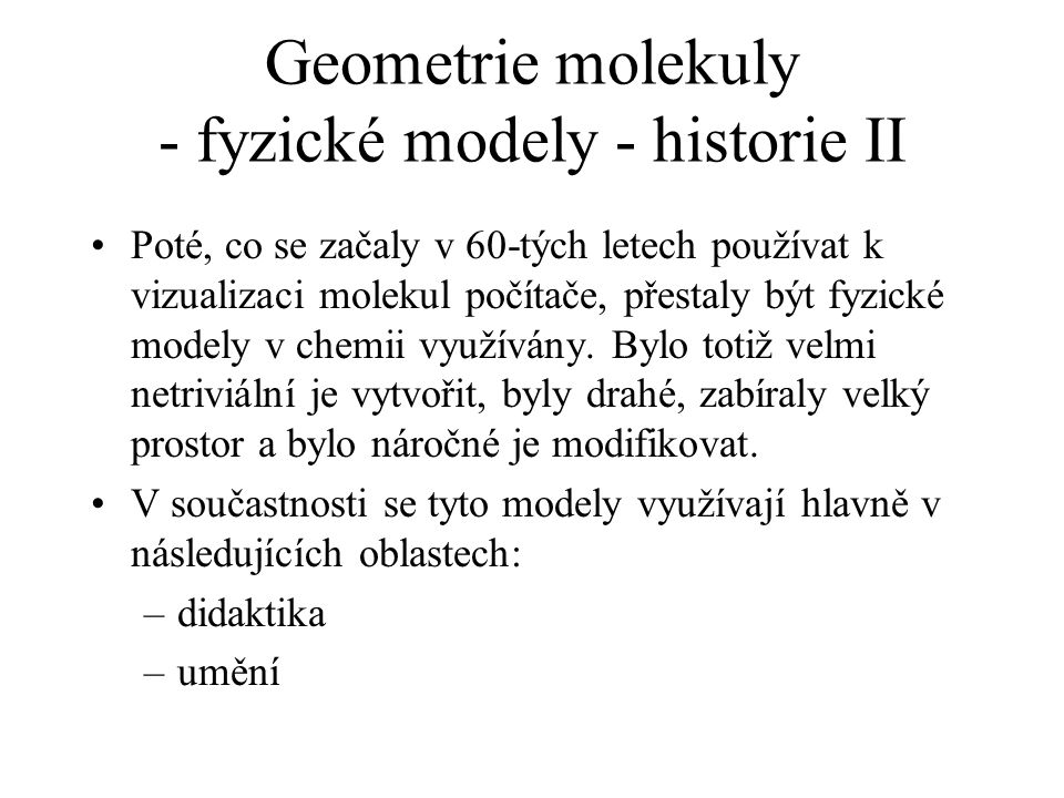 Geometrie molekuly - fyzické modely - historie II