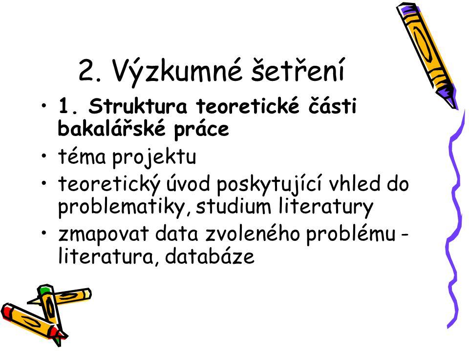 2. Výzkumné šetření 1. Struktura teoretické části bakalářské práce