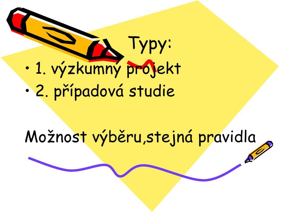 Typy: 1. výzkumný projekt 2. případová studie