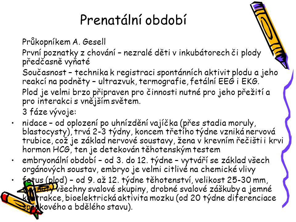 Prenatální období Průkopníkem A. Gesell
